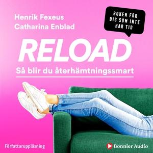 Reload : så blir du återhämtningssmart (ljudbok
