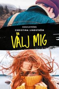 Välj mig (e-bok) av Christina Lindström