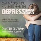 Om någon du känner har en depression. En bok för anhöriga, vänner och drabbade