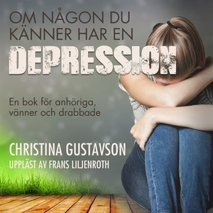 Om någon du känner har en depression. En bok fö