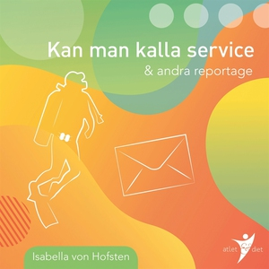Kan man kalla service & andra reportage (ljudbo