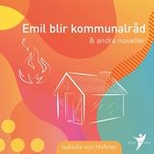 Emil som kommunalråd & andra noveller