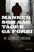 Om Mannen som såg tågen gå förbi av Georges Simenon