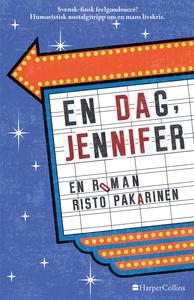 En dag, Jennifer (e-bok) av Risto Pakarinen