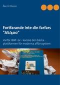 """Fortfarande Inte din farfars """"AS/400"""": Varför IBM i är - kanske den bästa - plattformen för moderna affärssystem"""