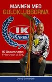 Mannen med guldklubborna: IK Oskarshamn