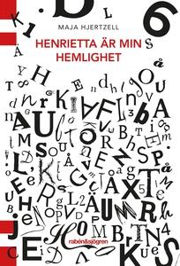 Henrietta är min hemlighet (e-bok) av Maja Hjer