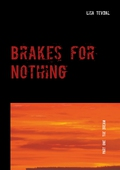 Brakes for Nothing: Part One
