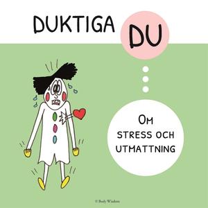 Duktiga Du - Om stress och utmattning (e-bok) a
