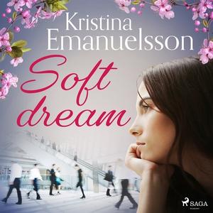 Soft dream (ljudbok) av Kristina Emanuelsson