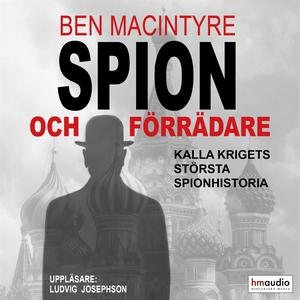 Spion och förrädare (ljudbok) av Ben Macintyre