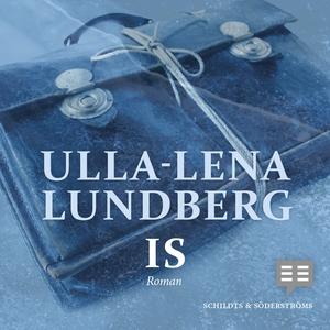 Is (ljudbok) av Ulla-Lena Lundberg