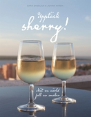 Upptäck sherry!: Möt en värld full av smaker