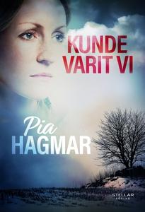Kunde varit vi (e-bok) av Pia Hagmar