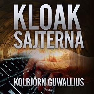 Kloaksajterna (ljudbok) av Kolbjörn Guwallius