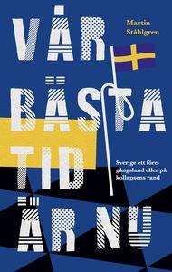 Vår bästa tid är nu (e-bok) av Martin Ståhlgren