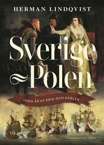 Sverige–Polen : 1000 år av krig och kärlek (e-b