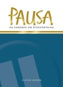 Pausa : en handbok om återhämtning