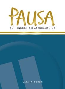 Pausa : en handbok om återhämtning (e-bok) av U