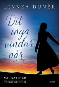 Dit inga vindar når (e-bok) av Linnea Dunér