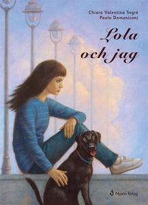 Lola och jag (ljudbok) av Chiara Valentina Segr