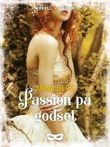 Passion på godset (e-bok) av Anna Berg