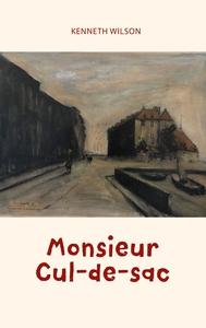 Monsieur Cul-de-sac (e-bok) av Kenneth Wilson