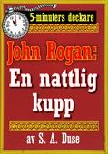 5-minuters deckare. Mästertjuven John Rogan: En nattlig kupp. Återutgivning av text från 1924