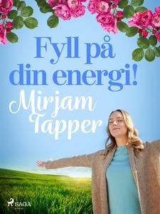 Fyll på din energi! (e-bok) av Mirjam Tapper