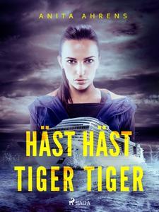 Häst häst tiger tiger (e-bok) av Anita Ahrens