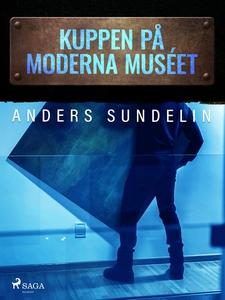 Kuppen på Moderna muséet (e-bok) av Anders Sund