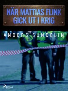 När Mattias Flink gick ut i krig (e-bok) av And