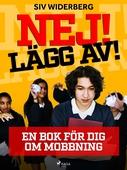 Nej! Lägg av! : en bok för dig om mobbning
