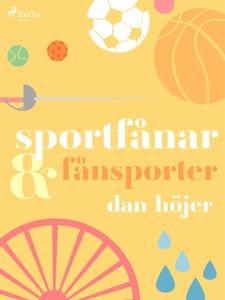 Sportfånar & fånsporter (e-bok) av Dan Höjer