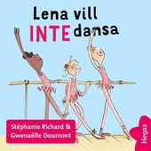 Vill INTE 1: Lena vill INTE dansa