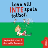 Vill INTE 2: Love vill INTE spela fotboll