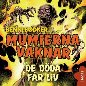 Mumierna vaknar 1: De döda får liv (ljudbok) av
