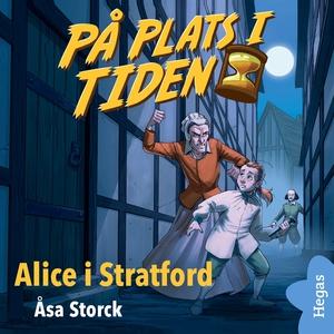 På plats i tiden 4: Alice i Stratford (ljudbok)