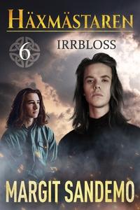Irrbloss: Häxmästaren 6 (e-bok) av Margit Sande