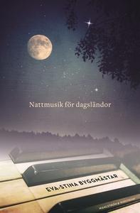 Nattmusik för dagsländor (e-bok) av Eva-Stina B