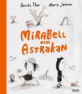 Mirabell och Astrakan (e-bok) av Annika Thor