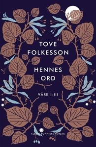 Hennes ord : Värk I–III (e-bok) av Tove Folkess