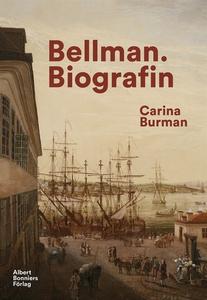 Bellman. Biografin (e-bok) av Carina Burman