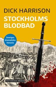 Stockholms blodbad (e-bok) av Dick Harrison
