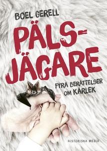 Pälsjägare: Fyra berättelser om kärlek (e-bok)