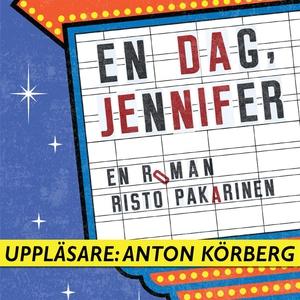 En dag, Jennifer (ljudbok) av Risto Pakarinen