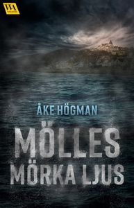Mölles mörka ljus (e-bok) av Åke Högman