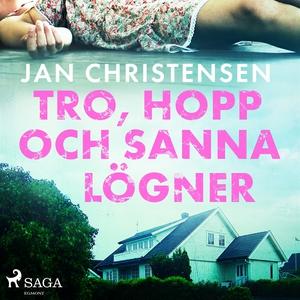 Tro, hopp och sanna lögner (ljudbok) av Jan Chr