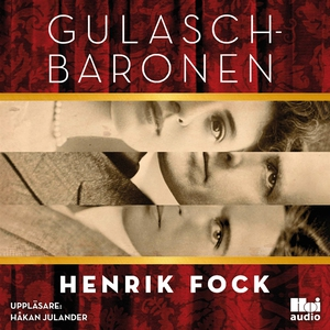 Gulaschbaronen (ljudbok) av Henrik Fock