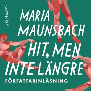 Hit men inte längre (ljudbok) av Maria Maunsbac